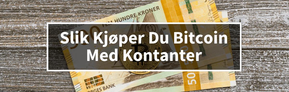 Kjøpe bitcoin med kontanter